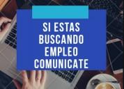 Si estas en busca de empleo comunicate